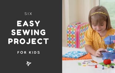6 Easy Sewing Project for Kids – Quick and Fun Sewing Challenge